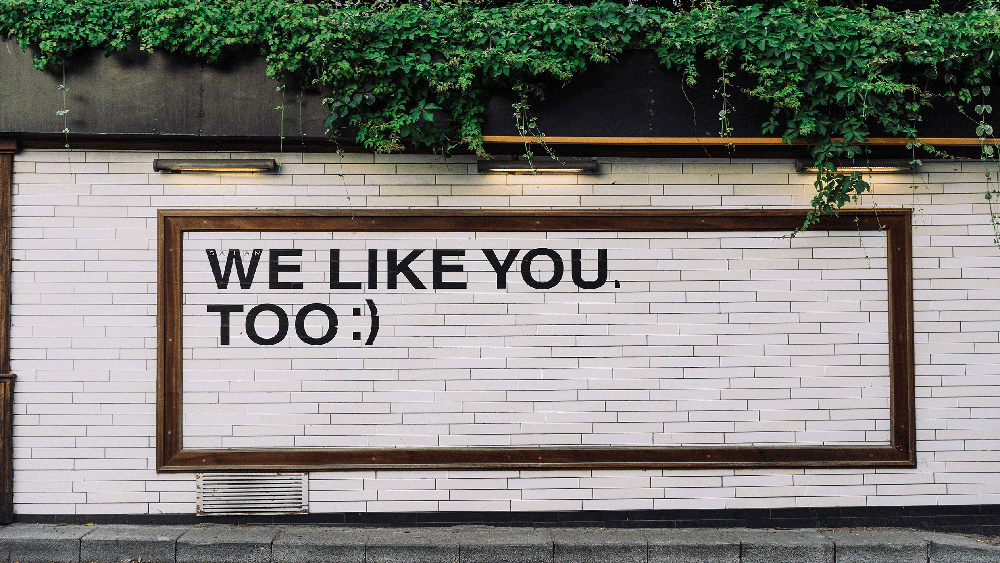 We Like You, Too :)
