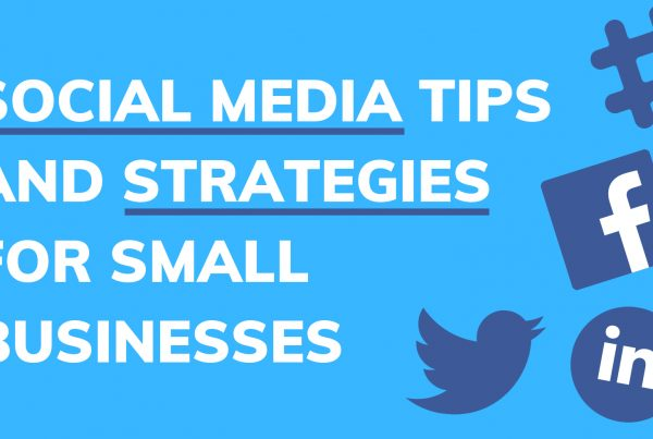 Social Media tips and Strategies for Small Businesses